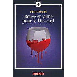 Rouge et jaune pour le hussard - Thierry Bouclier