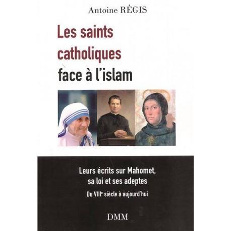 Les saints catholiques face à l'islam - Antoine Régis