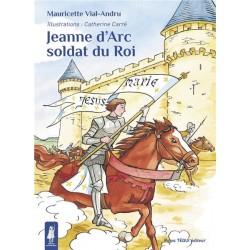 Jeanne d'Arc, soldat du roi - Mauricette Vial-Andru, Cathérine Catherine Carré