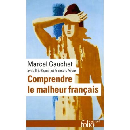 Comprendre le malheur français - Marcel Gauchet (poche)