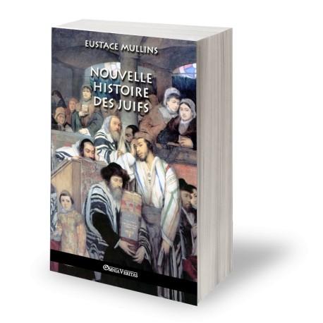 Nouvelle histoire des juifs - Eustace Mullins