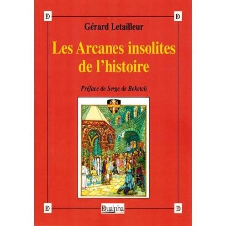 Les arcanes insolites de l'Histoire - Gérard Letailleur