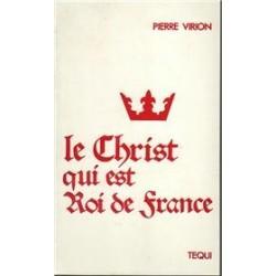 Le Christ qui est Roi de France - Pierre Virion