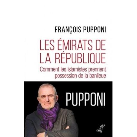 Les émirats de la république - François Pupponi