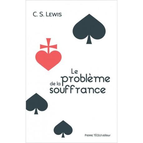 Le problème de la souffrance - C.S. Lewis