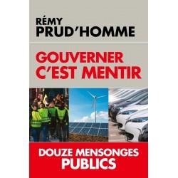 Gouverner c'est mentir - Rémy Prud'homme (poche)