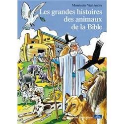 Les grandes histoires des animaux de la Bible - Mauricette Vial-Andru