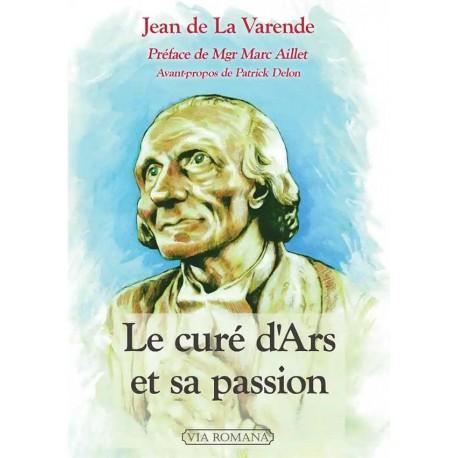 Le curé d´Ars et sa Passion - Jean de La Varende