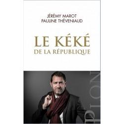 Le Kéké de la République - Pauline Theveniaud, Jérémy Marot