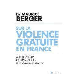 Sr la violence gratuite en France - Dr Maurice Berger