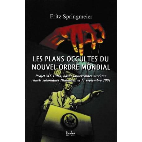 Les plans occultes du Nouvel Ordre Mondial - Fritz Springmeier