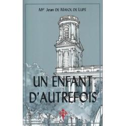 Un enfant d'autrefois - Mgr Jean de Mayol de Lupe