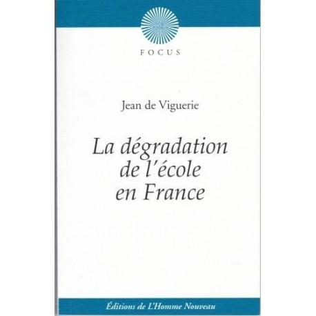 La dégradation de l'école en France - Jean de Viguerie