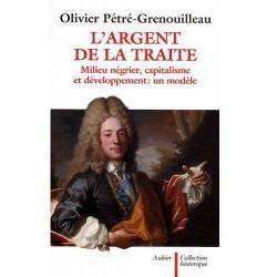 L'argent de la traite - Olivier Pétré-Grenouilleau