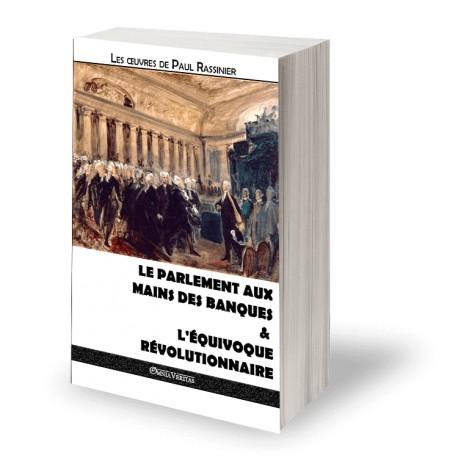Le parlement aux mains des banque & L'équivoque révolutionnaire - Paul Rassinier