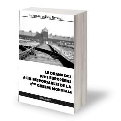 Le drame des juifs européens & Les responsables de la 2e Guerre mondiale - Paul Rassinier