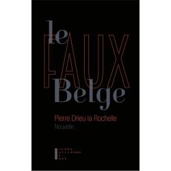 Le Faux Belge - Pierre Drieu La Rochelle