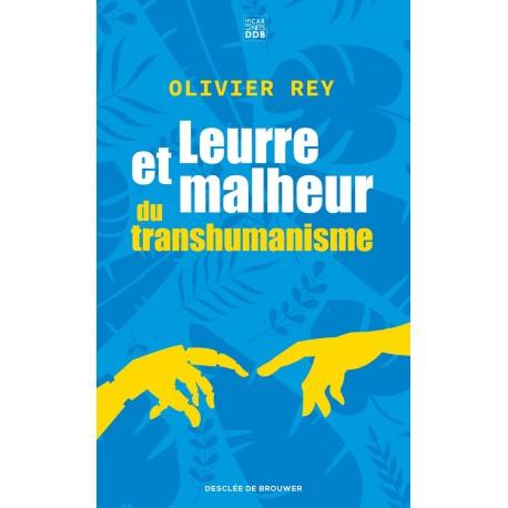 Leurre et malheur du transhumanisme - Olivier Rey (poche)