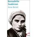 Bernadette Soubirous - Anne Bernet (poche)