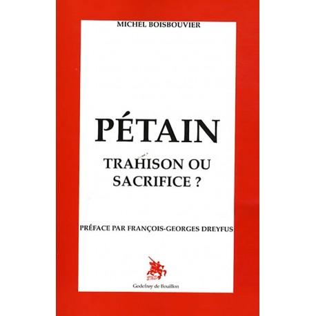 Pétain, Trahison ou sacrifice ? - Michel Boisbouvier