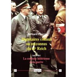 Dignitaires connus ou méconnus du IIIe Reich - Bernard Plouvier