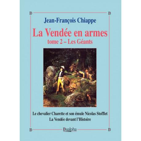 La Vendée en armes Tome 2, Les Géants - Jean-François Chiappe