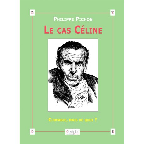 Le cas Céline - Philippe Pichon
