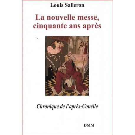La nouvelle messe, cinquante ans après - Louis Salleron
