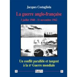 La guerre anglo-française - Jacques Costagliola