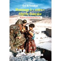 Hommage à « notre » Algérie française - Eric de Verdelhan