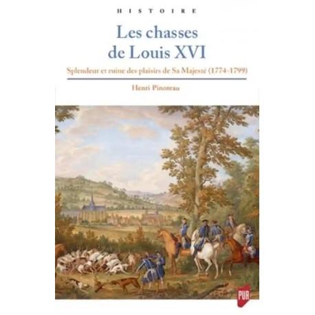 Les chasses de Louis XVI - Henri Pinoteau