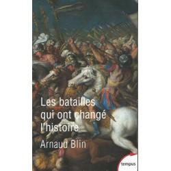 Ces batailles qui ont changé l'Histoire - Arnaud Blin (poche)