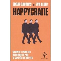 Happcratie - Edgar Cabanas, Eva Illouz