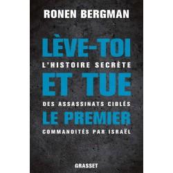 Lève-toi et tue le premier - Ronen Bergman