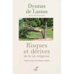 Risques et dérives de la vie religieuse - Dysmas de Lassus