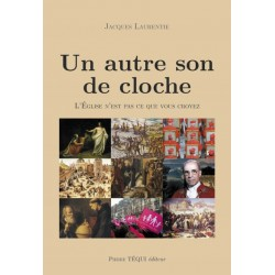 Un autre son de cloche - Jacques Laurentie