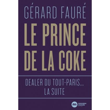 Le Prince de la coke - Gérard Fauré