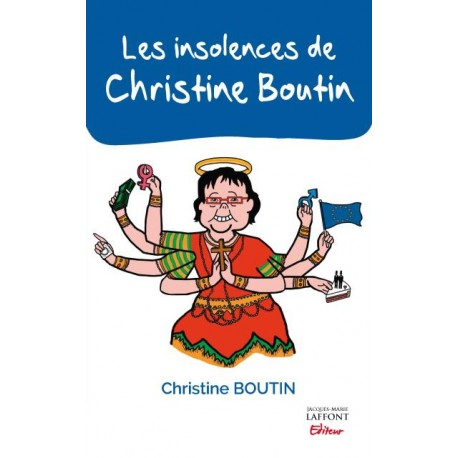 Les insolences de Christine Boutin - Christine Boutin