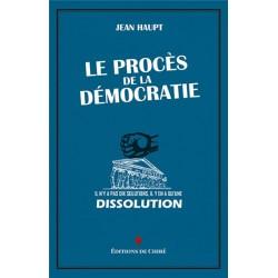 Le procès de la démocratie - Jean Haupt