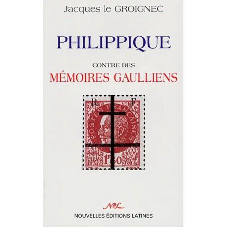 Philippique contre des Mémoires gaulliens - Jacques Le Groignec