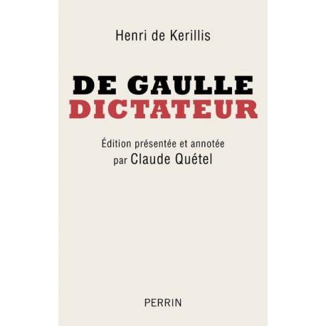De Gaulle dictateur -  Henri de Kerillis