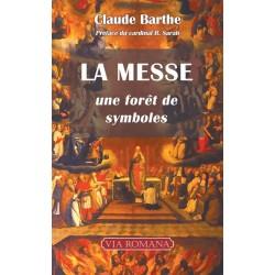 La messe, une forêt de symboles - Claude Barthe (Poche)