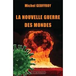La nouvelle guerre des mondes - Michel Geoffroy