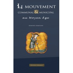 Le mouvement communal & municipal au Moyen Age - Edmon Demolins