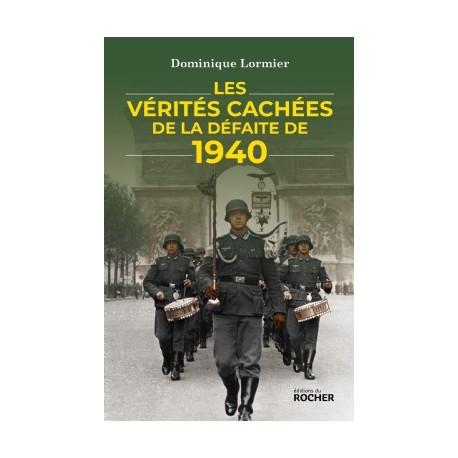 Les vérités cachées de la défaite de 1940 - Dominique Lormier
