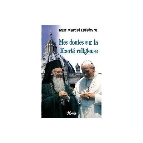 Mes doutes sur la liberté religieuse - Mgr Marcel lefebvre
