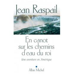 En canot sur les chemins du roi - Jean Raspail