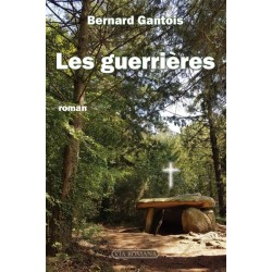 Les guerrières - Bernard Gantois