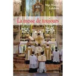 La messe de toujours - Mgr Lefebvre
