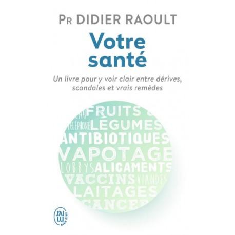 Votre santé - Pr Didier Raoult